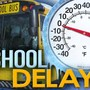 School delays for Friday, January 12