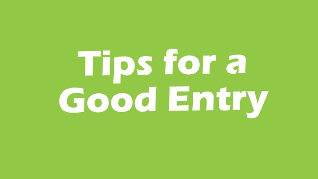 Tips for a Good Entry