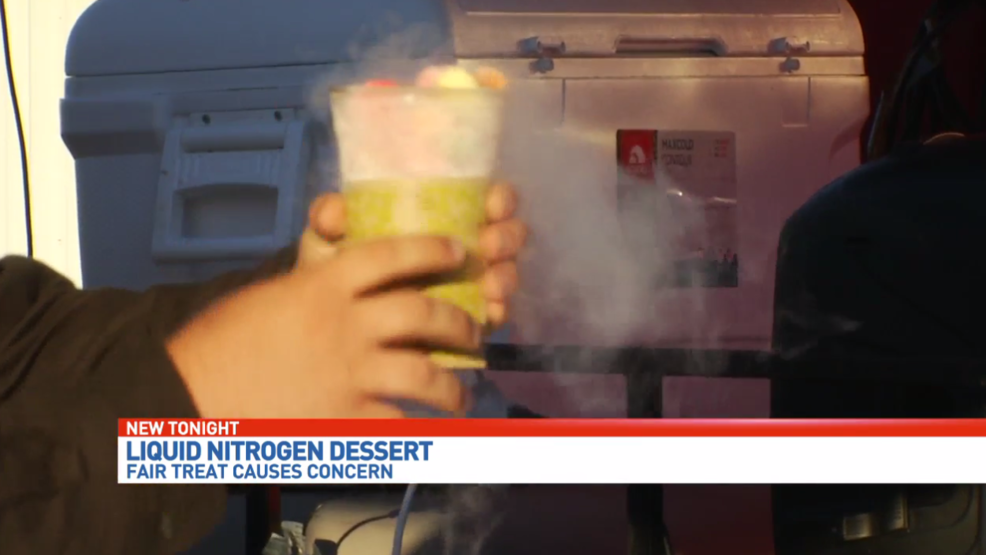 Liquid nitrogen dessert at fair causing concern for some   WEAR