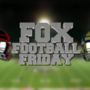 FOX FOOTBALL FRIDAY