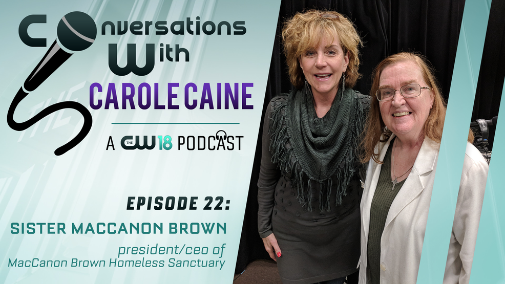 Conversations with Carole Caine | Episode 22 MacCanon Brown Homeless Sanctuary